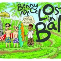 norak-norak bergembira – BENNY & MICE : LOST IN BALI SERIES–