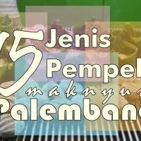 Mengenal 15 Jenis Pempek Palembang. Wow! Ternyata Bule Juga Suka!