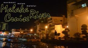 Syahdunya Menyusuri Keelokan SungaiMalaka