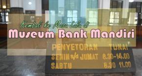 Lorong Waktu di Museum BankMandiri