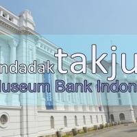 Melongo Takjub di Museum Bank Indonesia