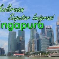 5 Anggapan Salah Seputar Imigrasi Singapura