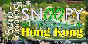 Sekejap Narsis di Snoopy World HongKong