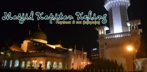 Dari Masjid Kapitan Keling Hingga Nasi Kandar : Penyelamat DikalaLapar