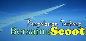 Norak-norak Bergembira : Pengalaman Pertama Terbang Bersama ScootAirlines!