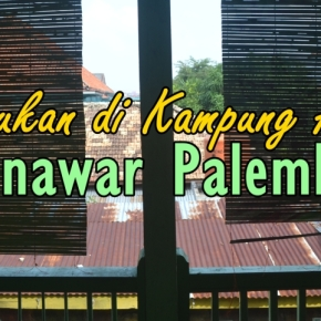 Pesona di Ulu Kota Palembang : KampungAl-Munawar