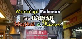 Mencicipi Makanan Kaisar Mughal di Restoran Terbaik di Asia : KarimRestaurant