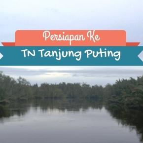 Mau ke Taman Nasional Tanjung Puting? Perhatikan 5 HalIni