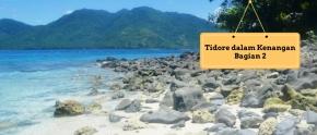 Keseruan Selama Berada di Tidore – Bagian2