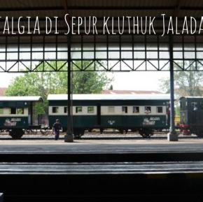 Nostalgia di Sepur Kluthuk Jaladara diSurakarta