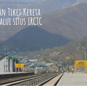 Mudahnya Memesan Tiket Kereta di India Melalui SitusIRCTC