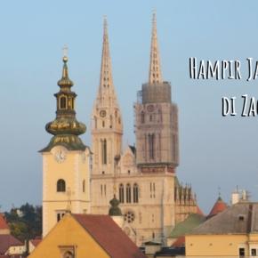 Luntang Lantung di Zagreb Saat Salah PilihPenginapan