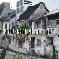 Merindu Kulu-kilir di Kota Solo