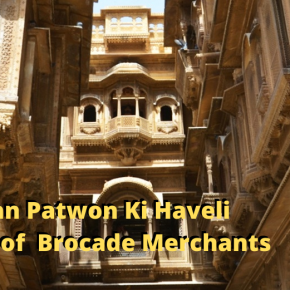 Patwon Ki Haveli: Kediaman Saudagar Benang Emas di Jaisalmer,India