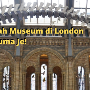 Blusukan di Natural History Museum dan Science Museum di London