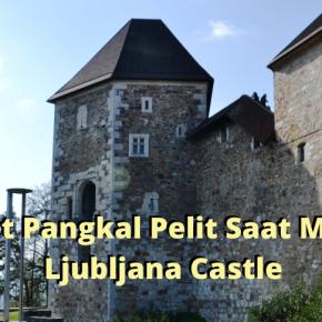 Hemat Pangkal Pelit di LjubljanaCastle
