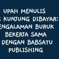Upah Menulis Tak Kunjung Dibayar: Pengalaman Buruk Bekerja Sama dengan BABSATU Publishing