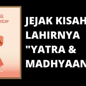 """Di Balik Layar Pembuatan Buku """"Yatra &Madhyaantar"""""""